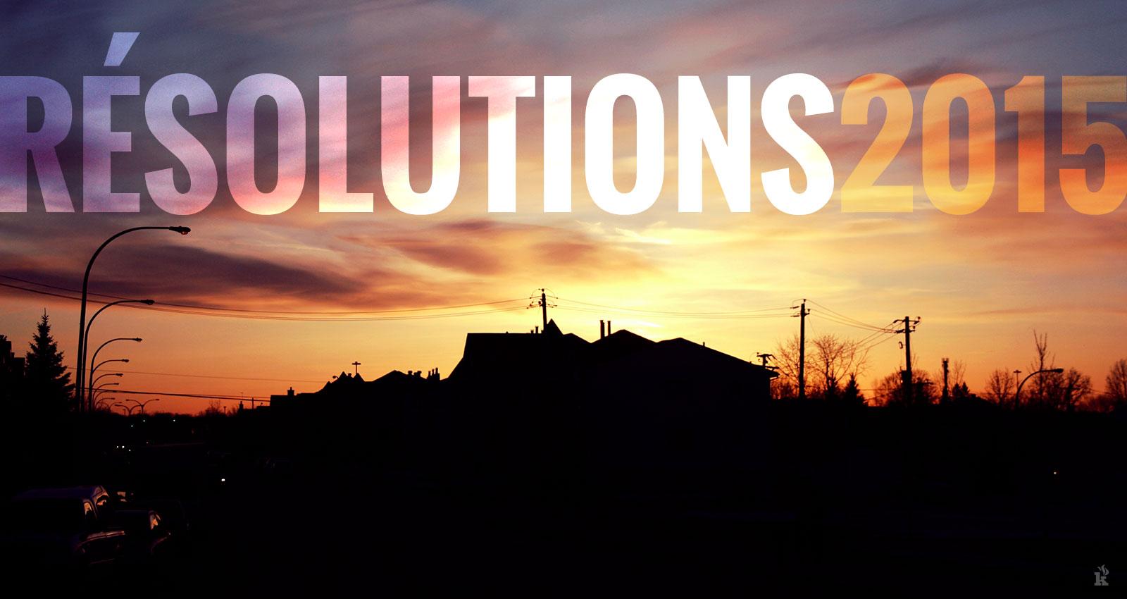 Résolutions 2015 – Mon top 3